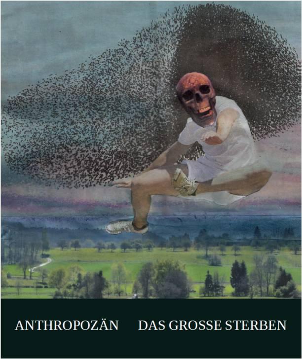 Anthropozän Das große Sterben